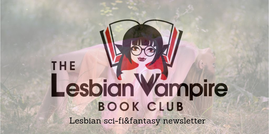 The Lesbian Vampire Book Club, your place to find sci-fi&fantasy #lesfic  #NewReleases, sales and more! You'll never miss out on those awesome books  ...