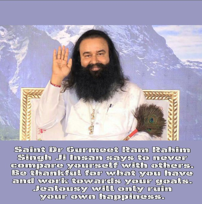 Saint Dr Gurmeet Ram Rahim Singh Ji Insan says to never compare yourself with others. *Be thankful for what you have and work towards your will only ruin your own happiness * #ShunJealousySaysStRamRahim Photo