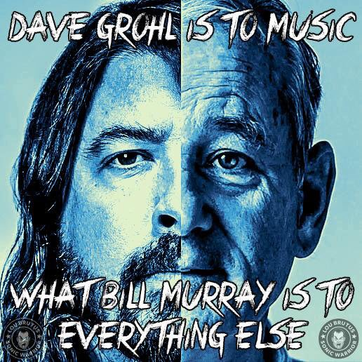 Dave Grohl is to music what Bill Murray is to everything else. #DaveGrohl Foto