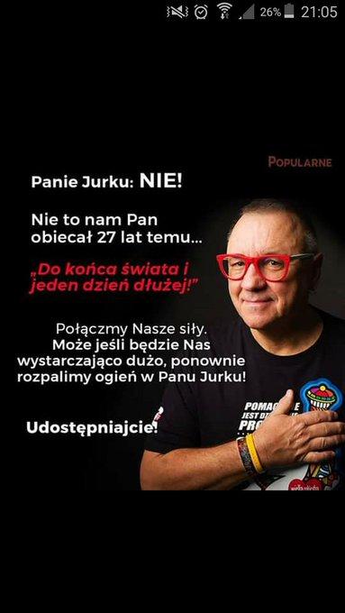 Panie Jurku niech Pan nie rezygnuje! Mieliśmy grać do końca świata i jeden dzień dłuzej! #MuremZaOwsiakiem #muremzajurkiem Photo
