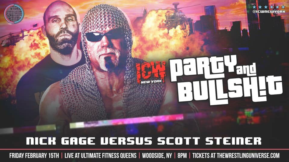 Feb 15th LIVE @ult_fit_queens @ICWNEWYORK presents #PartyAndBullshit in #WoodsideQueens NYC! See the RETURN of @boy_myth_legend !!! @Tony_Deppen fights #TheGrimReefer and @thekingnickgage battles #BigPoppaPump @ScottSteiner in one on action! You won't want to miss this GALA! #raw