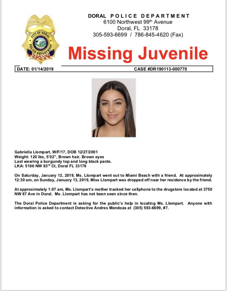 Doral Police is seeking the public's help in locating this missing juvenile.  Gabriella Llompart, 17, was last seen on Sunday, January 13, at the drugstore located at 3750 NW 87 Ave.  If you have any information, please contact Det. Mendoza at 305-593-6699, #7. <br>http://pic.twitter.com/ukMfx6375k