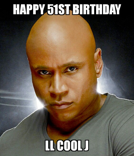 "Happy birthday ""LL Cool J\"""