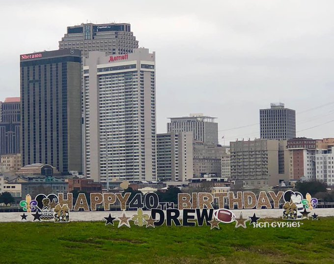 Happy 40th Birthday, Drew Brees! *Photo courtesy of Sign Gypsies-Westbank and the Parish