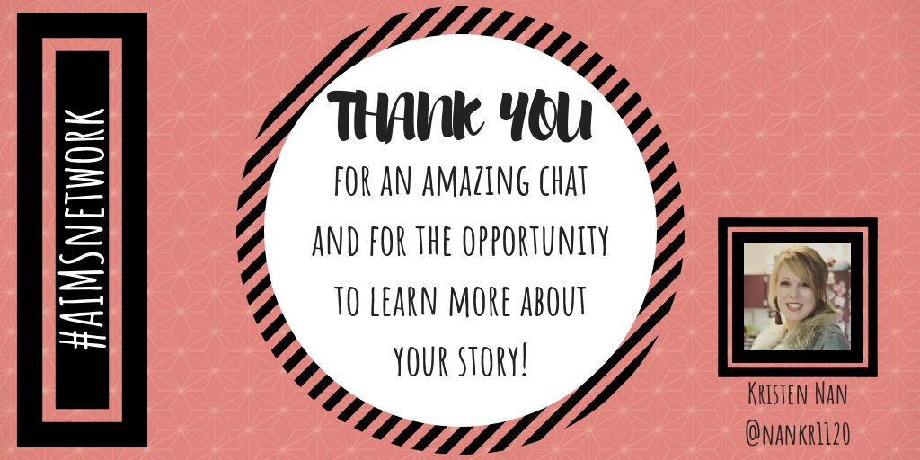 THANK YOU for an amazing chat and for the opportunity to learn more about your story! #aimsnetwork #Nan3EDU