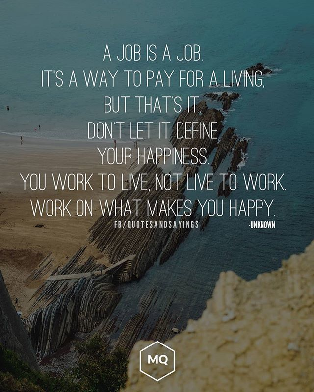 motivational quotes on a job is a job it s a way to pay