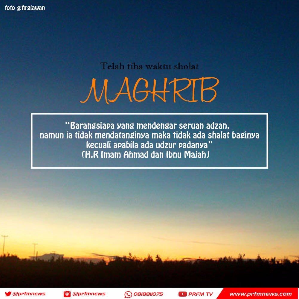 Radio Prfm Bandung On Twitter Telah Tiba Waktu Adzan Maghrib