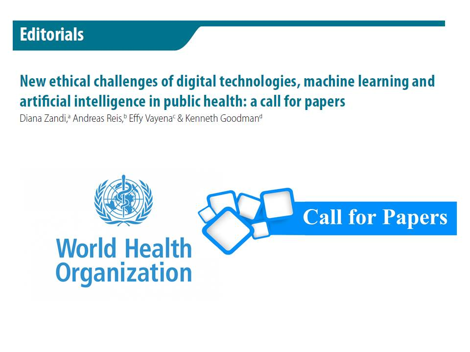 #WHO Call for Papers: New ethical challenges of #digital technologies, #MachineLearning and #ArtificialIntelligence in public health: https://www.who.int/bulletin/volumes/96/1/18-990118/en/…