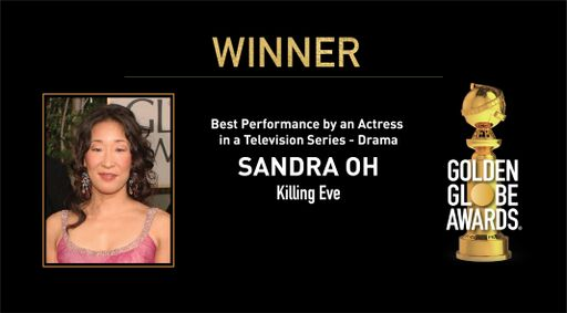 Congratulations to Sandra Oh (@IamSandraOh) - Best Performance by an Actress in a Television Series - Drama - Killing Eve (@KillingEve). - #GoldenGlobes