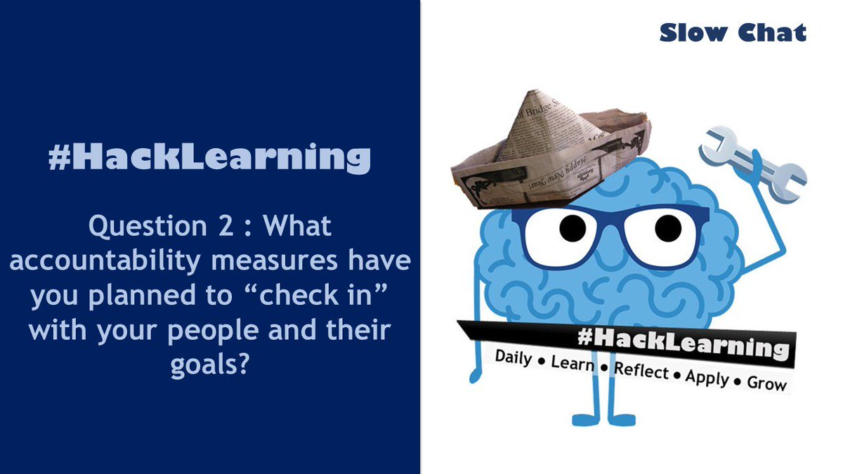 """RT Q2 What accountability measures have you planned to """"check in"""" with your people and their goals? #HackLearning"""