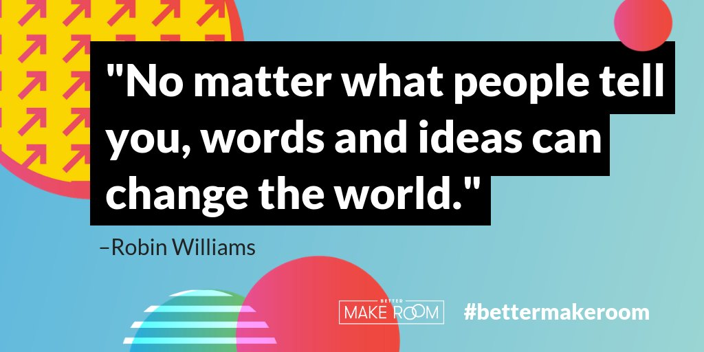 'No matter what people tell you, words and ideas can change the world.' -Robin Williams #MondayMotivation