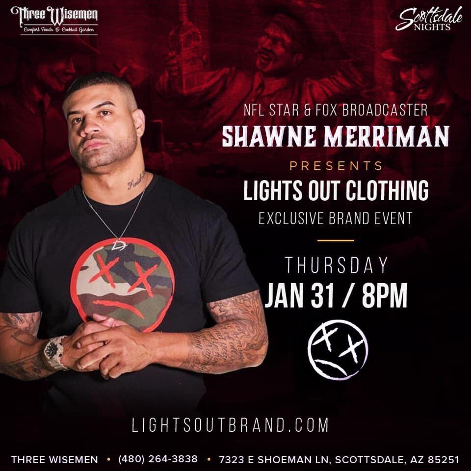 Shawne Merriman presents LIGHTS OUT Scottsdale Launch Party @ThreeWisemenAZ Thursday ~ 01.31 ~ Starts at 8pm 🎉 @GemRayMedia at 480.772.7613 📲 @LightsOutBrand @shawnemerriman