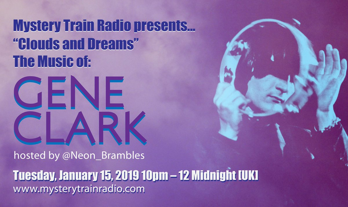 UK fans: Tune in Tuesday, Jan.15, from 10pm - Midnight [UK time] for &quot;Clouds and Dreams&quot; a 2-hr special of the music of Gene Clark on Mystery Train Radio at:  http://www. mysterytrainradio.com  &nbsp;    #GeneClark #GetGeneIn #SHoF #singersongwriter #TheByrds #DillardandClark #MysteryTrainRadio<br>http://pic.twitter.com/GYRwb6c4qd