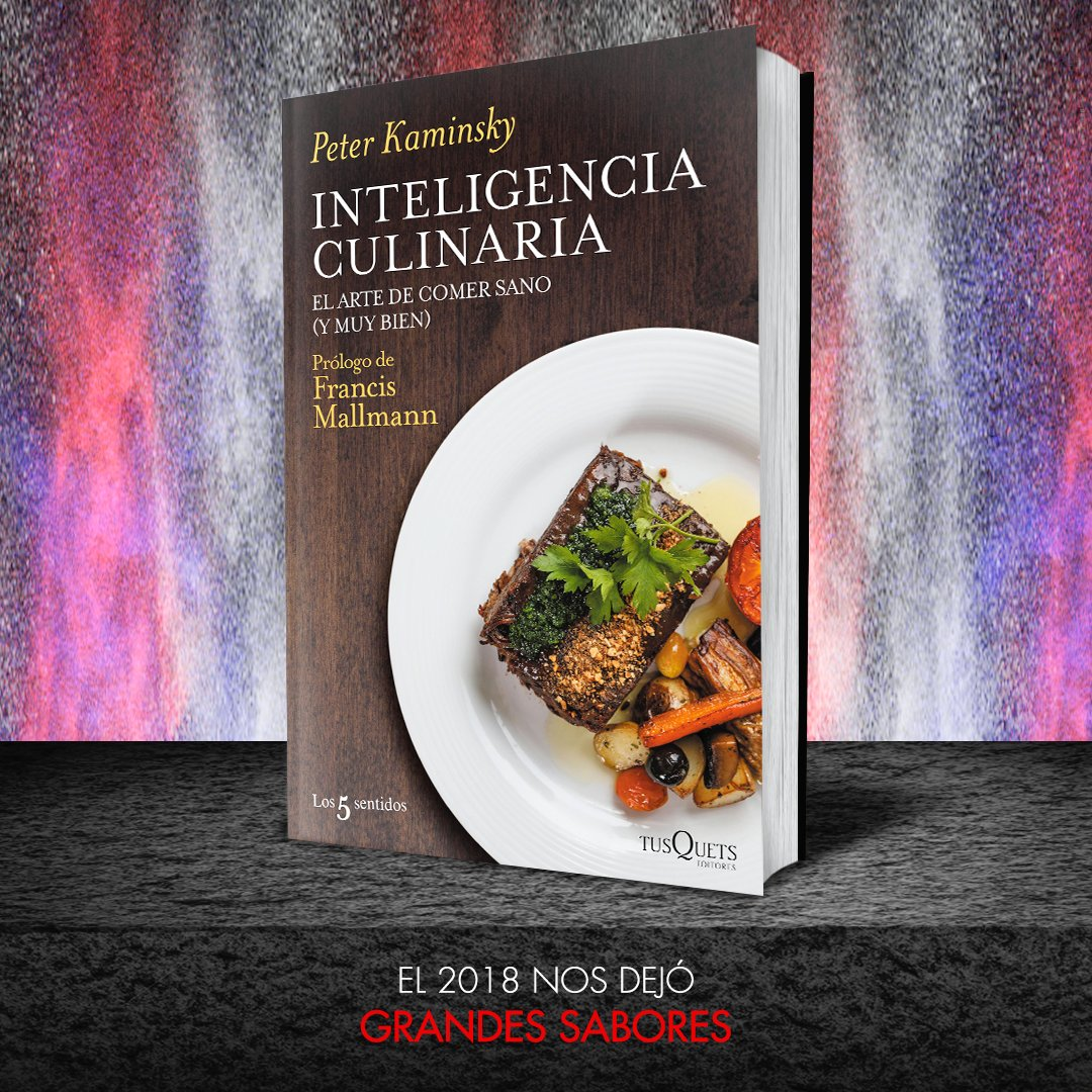 Inteligencia culinaria: El arte de comer sano (y muy bien)