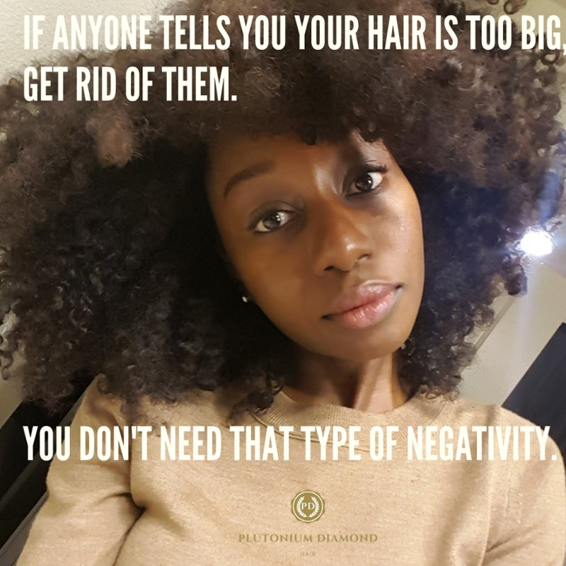 Keep it positive people! #BigHairDontCare #PlutoniumDiamondHair