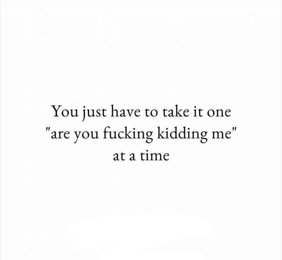Basically my motto lately