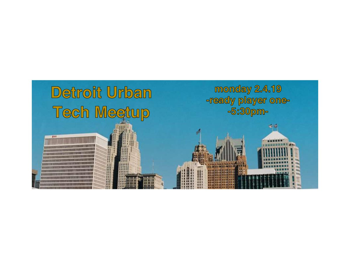 mark your calendars! The next Detroit Urban Tech Meetup will be