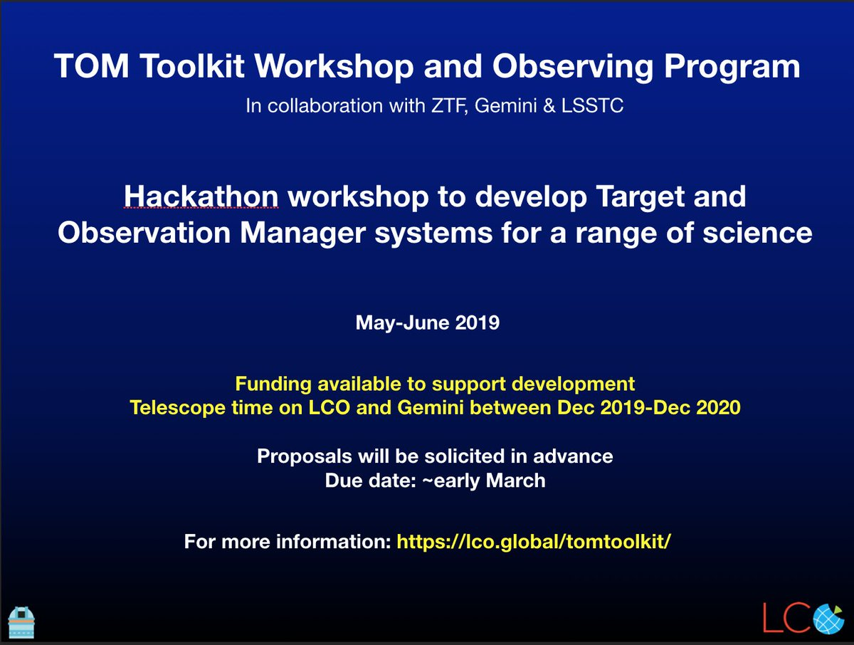 Thanks to everyone at our splinter session at #AAS233 last night! Heres the info on our upcoming opportunity to work with pro software engineers to develop a TOM system to turbo-charge your observing program - funding + LCO/Gemini telescope time will be available.