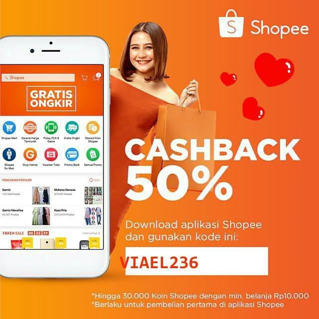 Dapatkan Cashback 50% untuk pembelian pertamamu dengan kode: VIAEL236. Yuk, download aplikasi Shopee sekarang dan nikmati belanja dengan gratis ongkir!