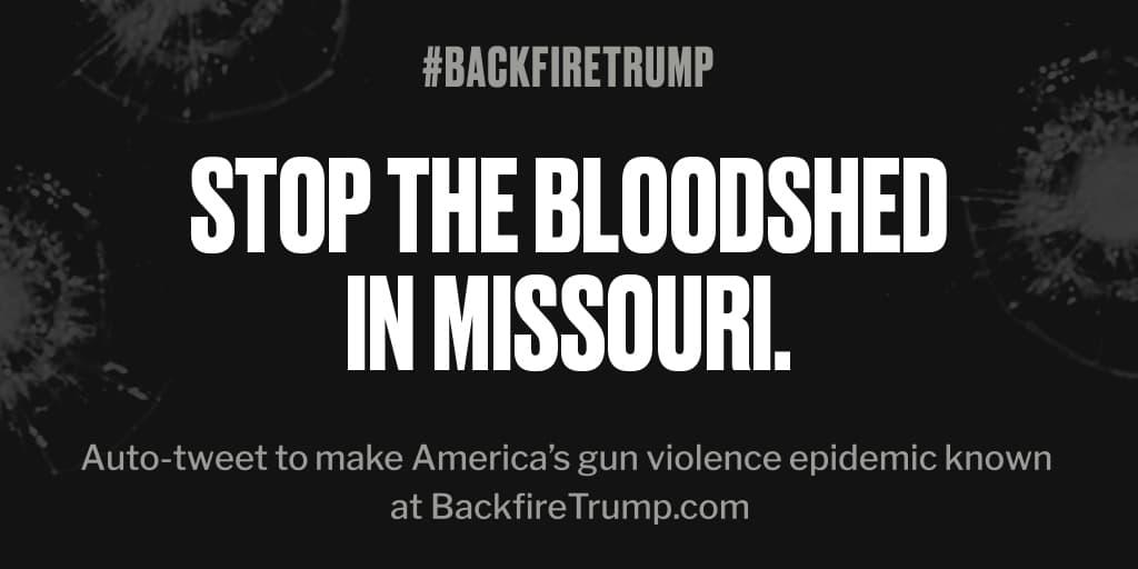 Shooting in #Missouri just took 2. #POTUS, please do something. #BackfireTrump