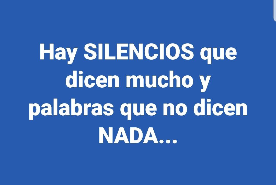 Hay SILENCIOS que dicen mucho y palabras que no dicen NADA...