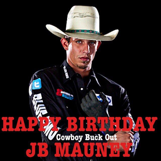78237836780 Happy Birthday PBR Cowboy JB Mauney  CowboyBuckOut   JBMauneypic.twitter.com aqKtumzAQX