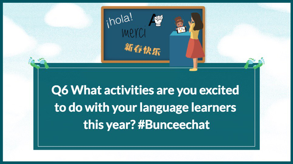 Q6 What activities are you excited to do with your language learners this year? #Bunceechat