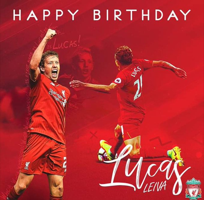 Orale vato Happy Birthday Lucas Leiva Of Liverpool & Lazio