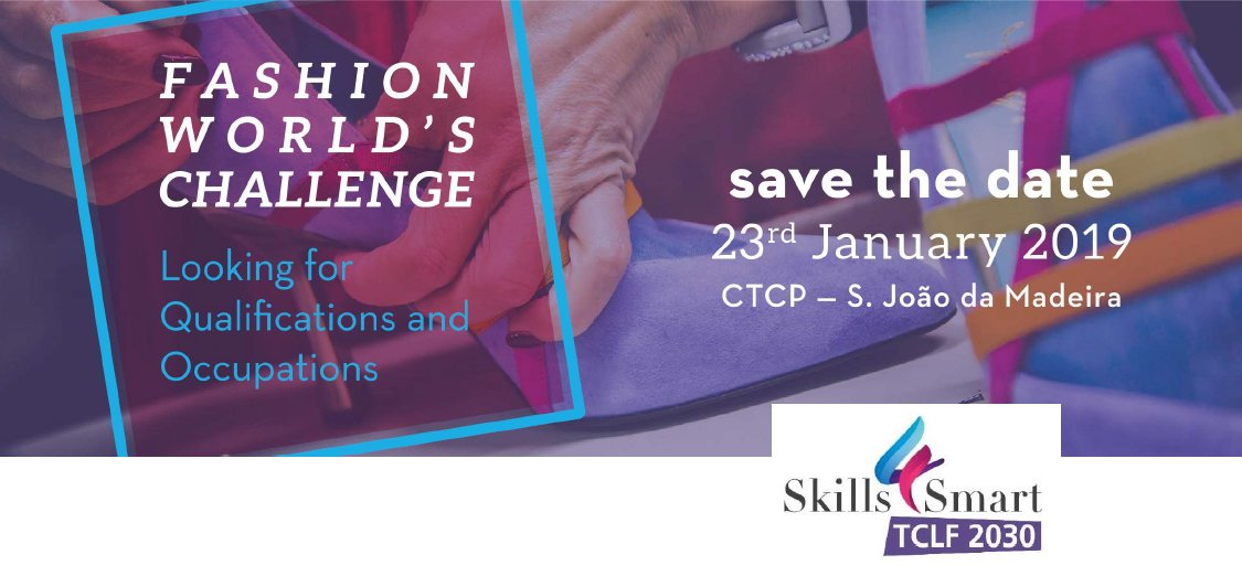 """INVITATION to the #S4TCLF event: """"Fashion's world challenge: looking for qualification & occupations"""" 23rd January, 2pm, CTCP (S. João da Madeira, Porto)  Focusing on TCLF training offer & #skills demand for #leather & #footwear sectors of the future! #S4TCLF #EUSkillsBlueprint"""