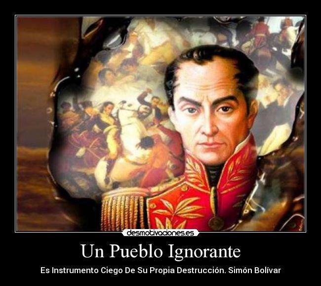 """#Jueves10Ene #BuenasTardesATodos #SimónBolívar #FraseDelDía  """" Un pueblo ignorante es instrumento ciego de su Propia Destrucción""""  Simón Bolívar"""
