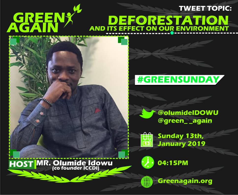 Do you know DEFORESTATION have a negative impact on the environment? Join us to learn more on Sunday, 13th January, 2019 at 4:15pm WAT for a tweet chat with our guest @OlumideIDOWU. #GreenSUnday<br>http://pic.twitter.com/BolHfkmzfx