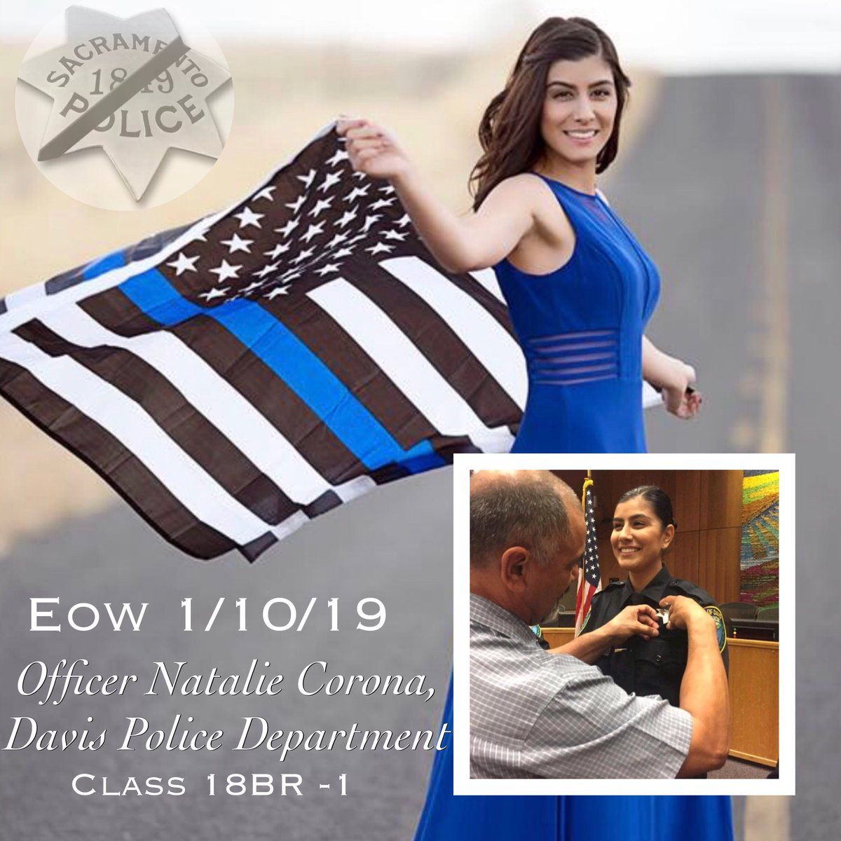 Officer Natalie Corona of @cityofdavispd your life mattered. We stand with your family, @cityofdavispd, the Davis community &amp; SPD Academy Class #18BR1 and ours s are broken. You are a hero Natalie - and we will never forget you #inthelineofduty #sacpd #officercorona <br>http://pic.twitter.com/QbwFHhJ5Mp