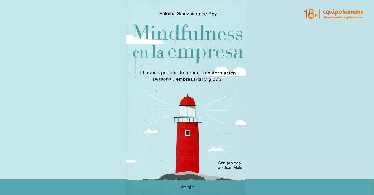mindfulness en la empresa el liderazgo mindful como transformacin personal empresarial y global autoayuda y superacin