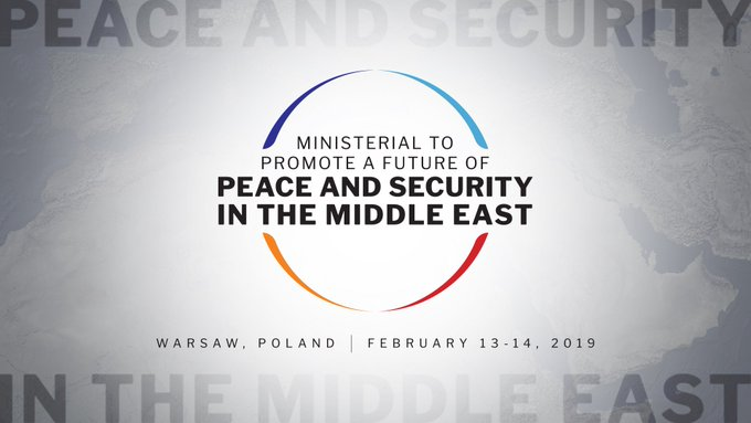 Ministerial to Promote a Future of Peace and Security in the Middle East, Warsaw, Poland, February 13-14, 2019