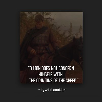 &#39;&#39;A lion does not concern himself with the opinions of the sheep.&#39;&#39;   - Tywin Lannister  #GameOfThrones  #GOT  #GOTS8   #GameofThronesSeason8  #GameofThronesSeason7 <br>http://pic.twitter.com/ZyaDMLvw1G
