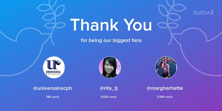 Our biggest fans this week: @universalrecph, @rita_tj, @margharhette. Thank you! via https://t.co/PYA2nTxmZw