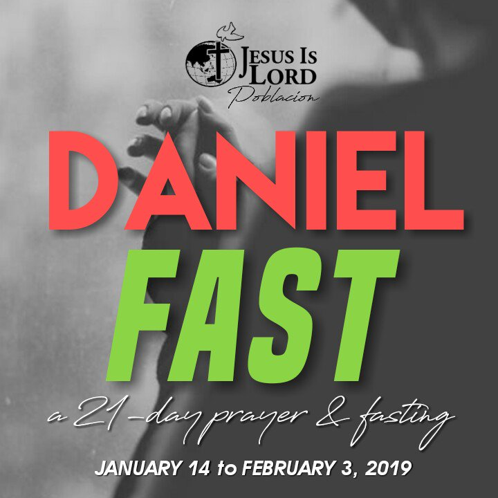 "Daniel Fast 2019  ""I choose to be holy, set apart for you my master. Ready to do your will."" - Refiner's Fire -  Join us for a 21 Day of Prayer, Fasting and Consecration this January 14-February 3, 2019.  #JILPoblacionFast2019"