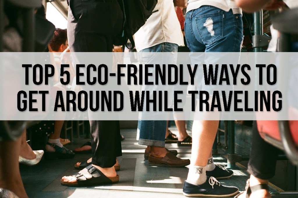 90a9c333a7  schimiggy. Top 5 Eco-Friendly Ways to Get Around While Traveling  https   t.co GSNdGQvB9J https   t.co zH1qWT5ZVH