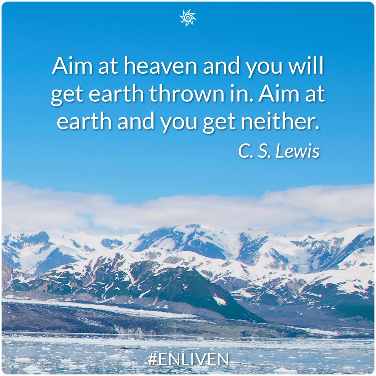 Enliven On Twitter Aim At Heaven And You Will Get Earth Thrown In