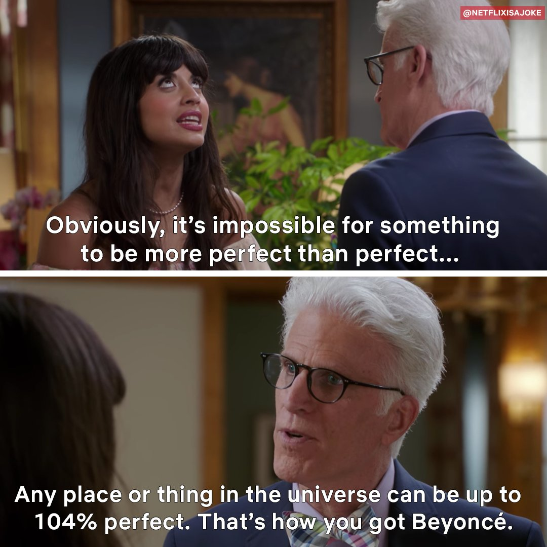 Wow, I'm out here operating at MAYBE 15% perfect, and still hoping to get into The Good Place.