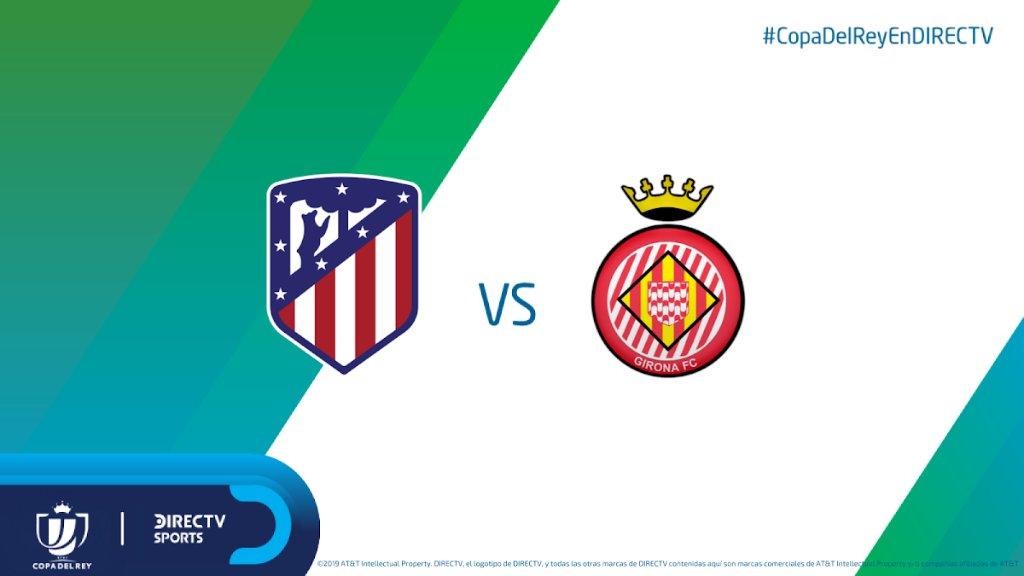 #CopaDelReyEnDIRECTV 🏆🇪🇸 ¡AHORA! Atlético de Madrid va en busca de la clasificación ante Girona (Global: 1-1).  Síguelo por los C610/1610HD y DIRECTV Play http://link.dtvla.com/e907261e