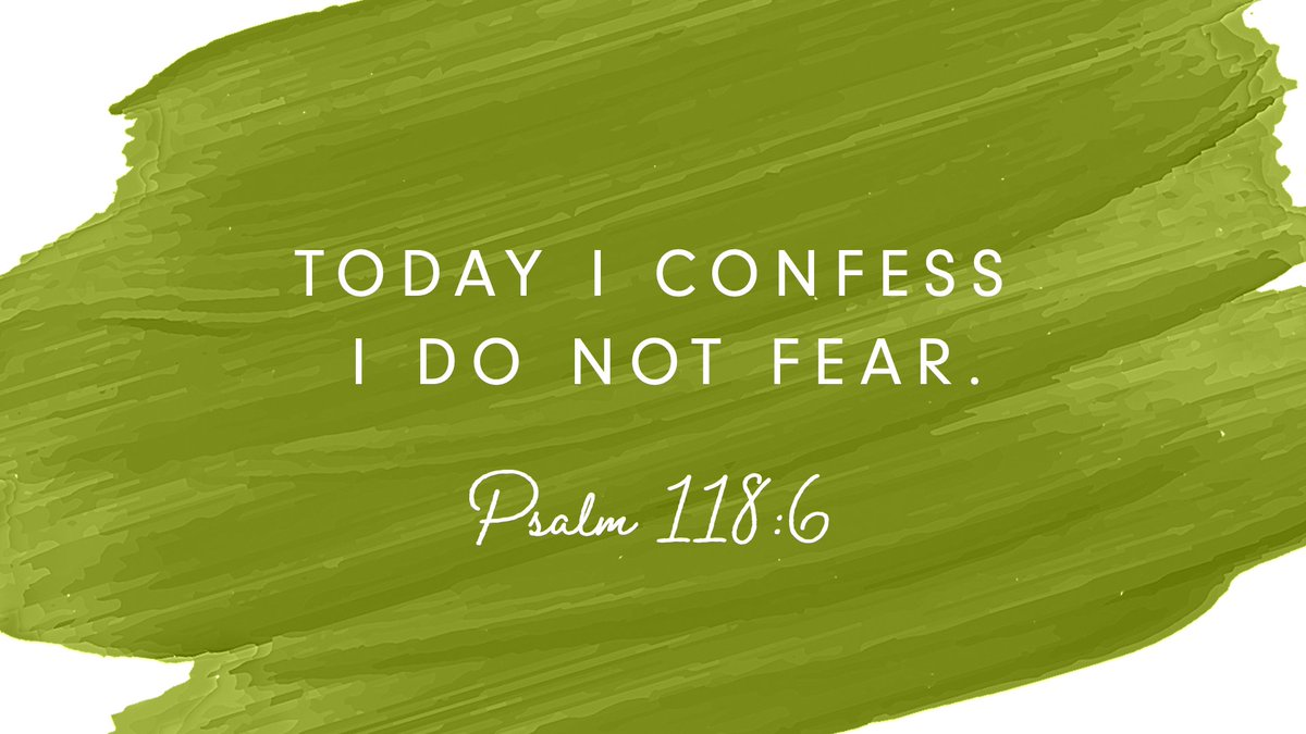 'The Lord is on my side; I will not fear. What can man do to me?' -Psalm 118:6 #confess #freedom