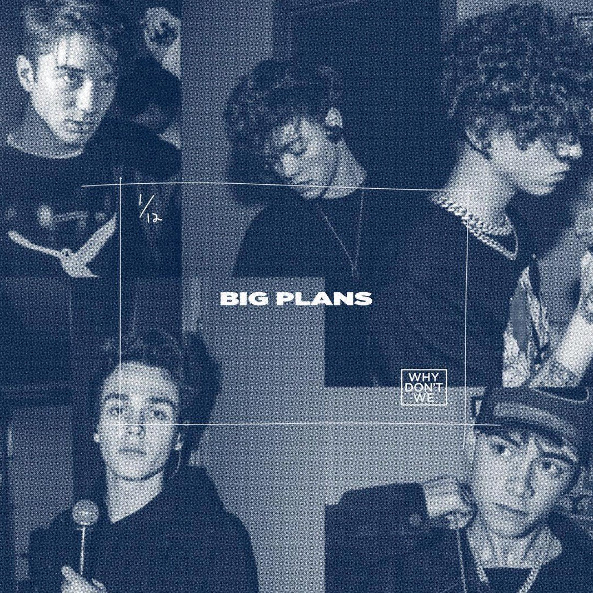 WOW I CAN'T WAIT #BigPlans 💙 @whydontwemusic
