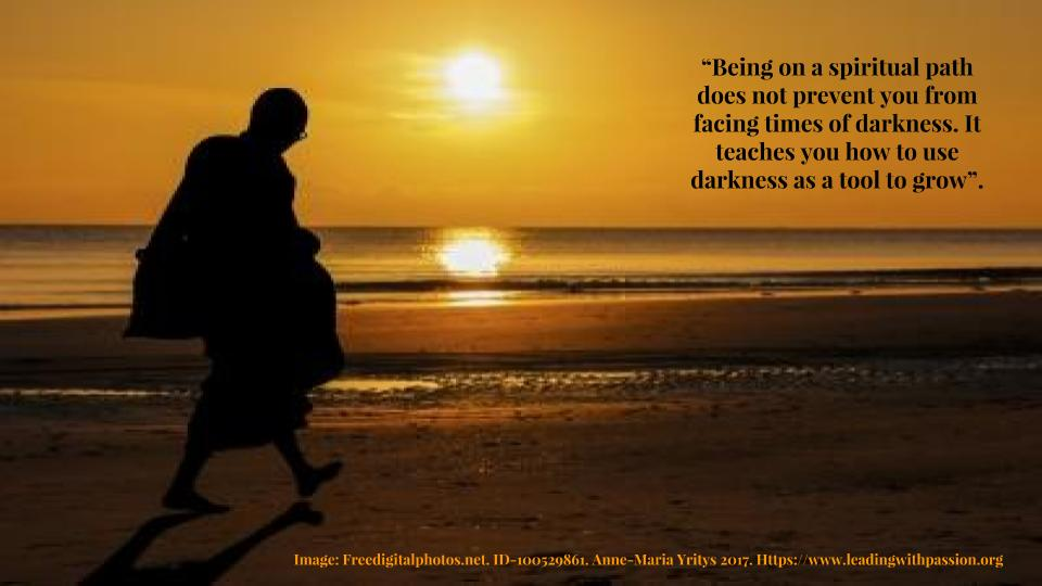"""Being on a spiritual path does not prevent you from facing times of darkness. http://bit.ly/SPIRITUALITY111  #mindfulness"