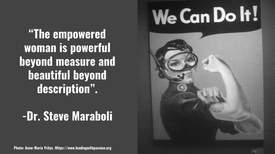 """The empowered woman is powerful beyond measure and beautiful beyond description"". -Dr. Steve Maraboli http://bit.ly/EMPOWERMENT888  #feminism #metoo"