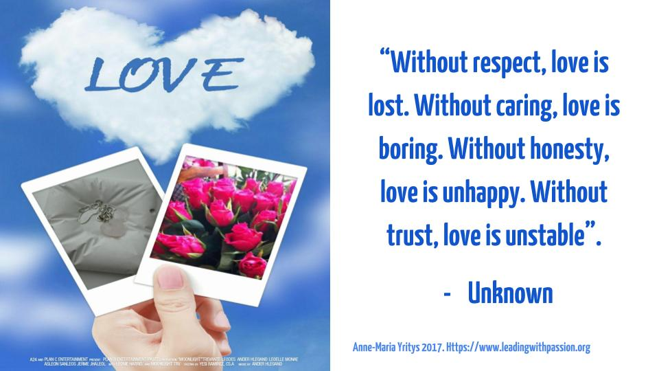 """""""Without respect, love is lost. Without caring, love is boring. Without honesty, love is unhappy. Without trust, love is unstable"""". #leadership #communication"""