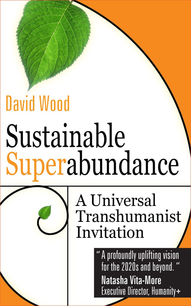 New ebook is now available: Sustainable Superabundance: A Universal Transhumanist Invitation. Cover design by Peter Meister, incorporating original photography by Curran Kelleher. Many thanks to everyone for their comments and support re earlier drafts! transpolitica.org/projects/abund…