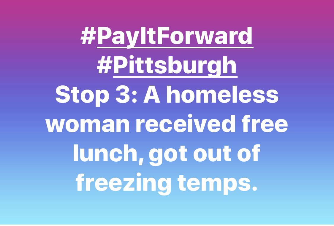#PayItForward #Pittsburgh Stop 3: A #homeless woman received free lunch, got out of freezing temps.<br>http://pic.twitter.com/oYfF423cKb