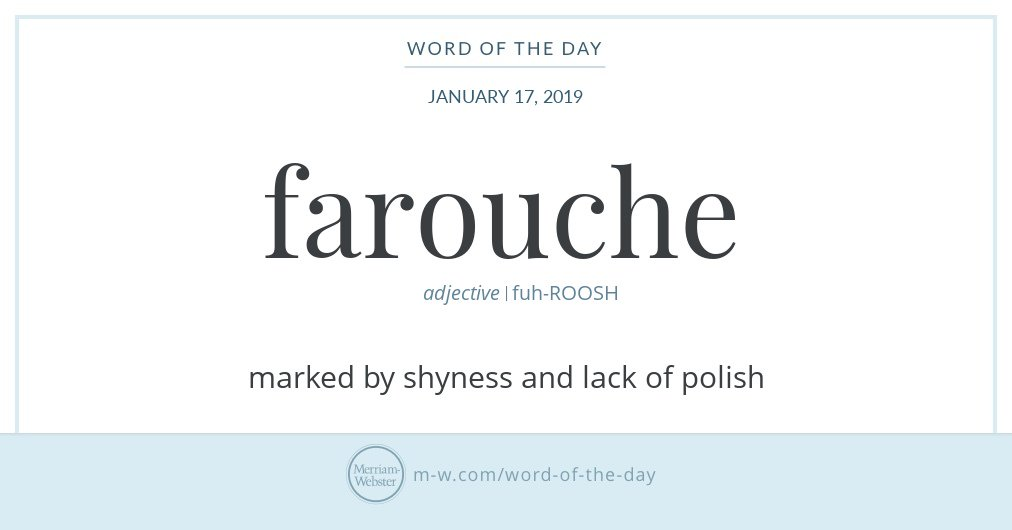 Good morning! Today's #WordOfTheDay is 'farouche' https://s.m-w.com/2UbH4Qj