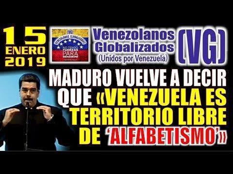 (15/1/19) – Maduro vuelve a decir que «VENEZUELA ES TERRITORIO LIBRE DE 'ALFABETISM0'»   – (VG) https://t.co/eLcZWeWgzp --